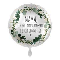 Folienballon 43 cm - Mama ich hab nachgemessen. Du bis...